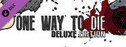 One Way To Die: Deluxe Edition