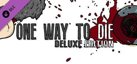 One Way To Die: Deluxe Upgrade