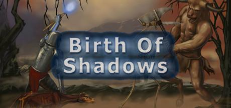 Birth of Shadows®