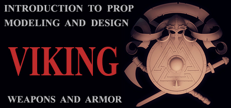 Introduction to 3D Prop Modeling and Design - Viking Armor and Weapons