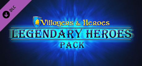 Villagers and Heroes: Legendary Heroes Pack