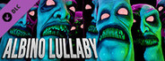 Albino Lullaby: Episode 1 (Official Video Game Soundtrack)