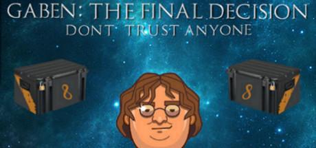 GabeN: The Final Decision