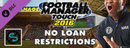 Football Manager Touch 2016 - No Loan Restrictions