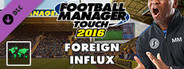 Football Manager Touch 2016 - Foreign Influx