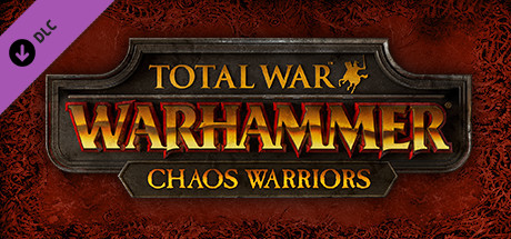 Total War: WARHAMMER - Chaos Warriors