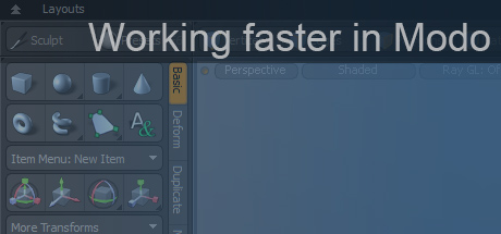 Working Faster in Modo