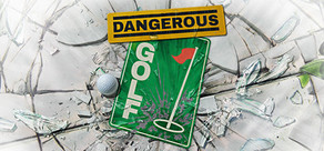 Dangerous Golf cover art