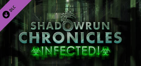 Shadowrun Chronicles: Infected!