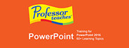 Professor Teaches PowerPoint 2016