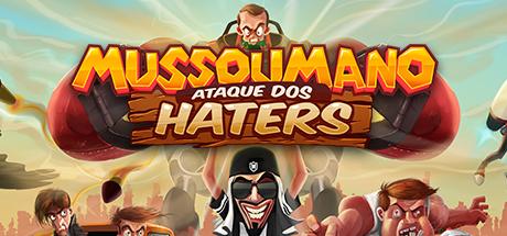 Mussoumano: Ataque dos Haters