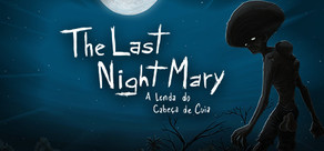 The Last NightMary - A Lenda do Cabeça de Cuia cover art