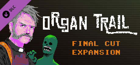 Organ Trail - Final Cut Expansion