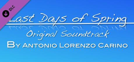 Last Days of Spring Soundtrack on Steam