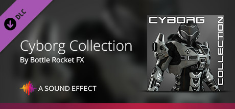 CWLM - Cyborg Collection: Sound FX Pack on Steam