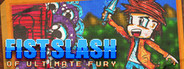 Fist Slash: Of Ultimate Fury
