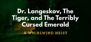 Dr. Langeskov, The Tiger, and The Terribly Cursed Emerald: A Whirlwind Heist cover art