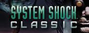 System Shock: Classic