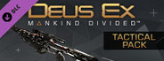 Deus Ex: Mankind Divided™ DLC - Tactical Pack