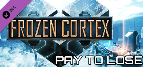 Frozen Cortex - Pay To Lose on Steam