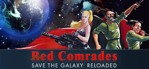 Red Comrades Save the Galaxy: Reloaded cover art