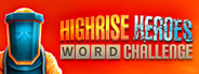 Highrise Heroes: Word Challenge