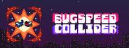 Bugspeed Collider