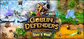 Goblin Defenders: Steel'n' Wood cover art