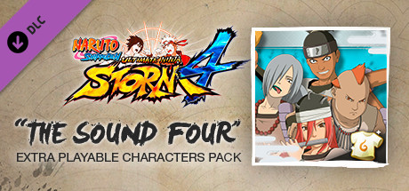 Naruto Shippuden Ultimate Ninja Storm 4 - The Sound Four Characters Pack on Steam