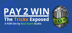 Pay2Win: The Tricks Exposed cover art