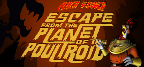 Cluck Yegger in Escape From The Planet of the Poultroid