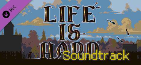 Life is Hard OST