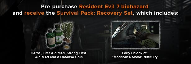Preorder bonus? :: RESIDENT EVIL 7 biohazard / BIOHAZARD 7