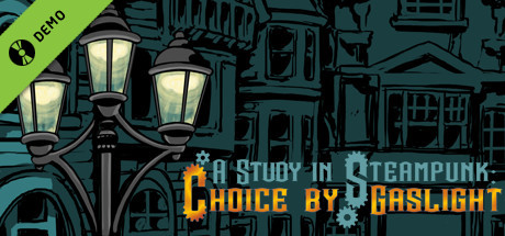 A Study in Steampunk: Choice by Gaslight Demo