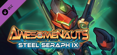 Awesomenauts - Steel Seraph Ix Skin