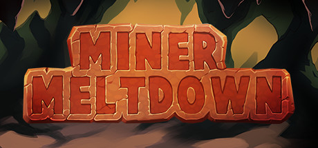 Miner Meltdown Steam Game