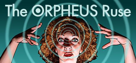 The ORPHEUS Ruse