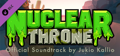 Nuclear Throne - Original Soundtrack by Jukio Kallio