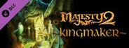 Majesty 2 - Kingmaker
