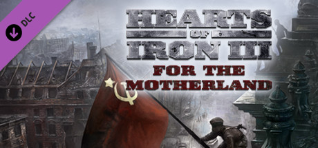 Купить Hearts of Iron III: For the Motherland (DLC)