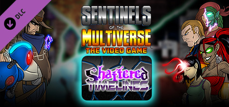 Sentinels of the Multiverse - Shattered Timelines