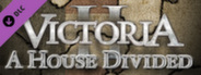 Victoria II - A House Divided