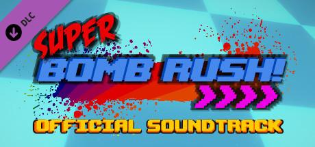 Super Bomb Rush! - Official Soundtrack