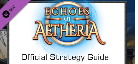 Echoes of Aetheria: Strategy Guide