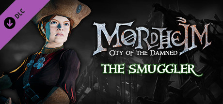 Mordheim: City of the Damned - The Smuggler