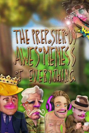 The Preposterous Awesomeness of Everything poster image on Steam Backlog