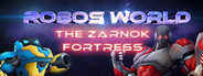 Robo's World: The Zarnok Fortress