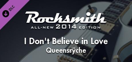 "Rocksmith® 2014 – Queensrÿche - ""I Don't Believe in Love"""