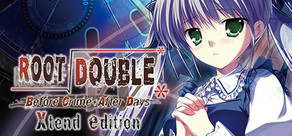 Root Double -Before Crime * After Days- Xtend Edition cover art