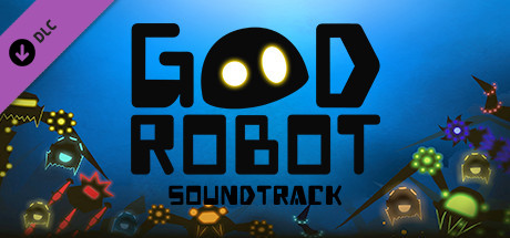 Good Robot Soundtrack